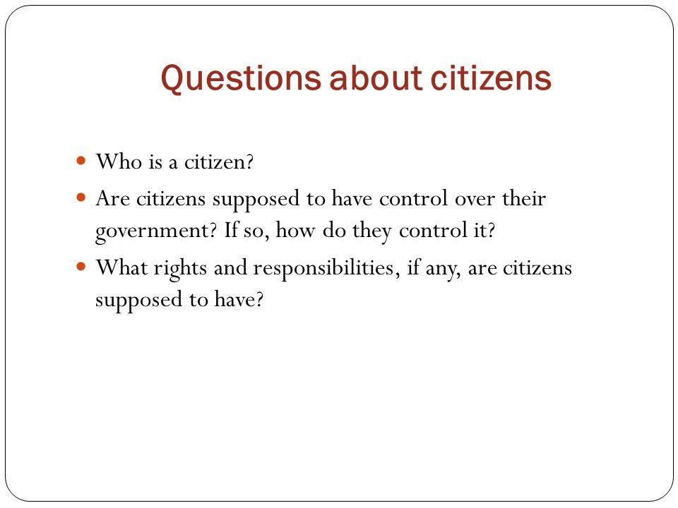 Questions about citizens