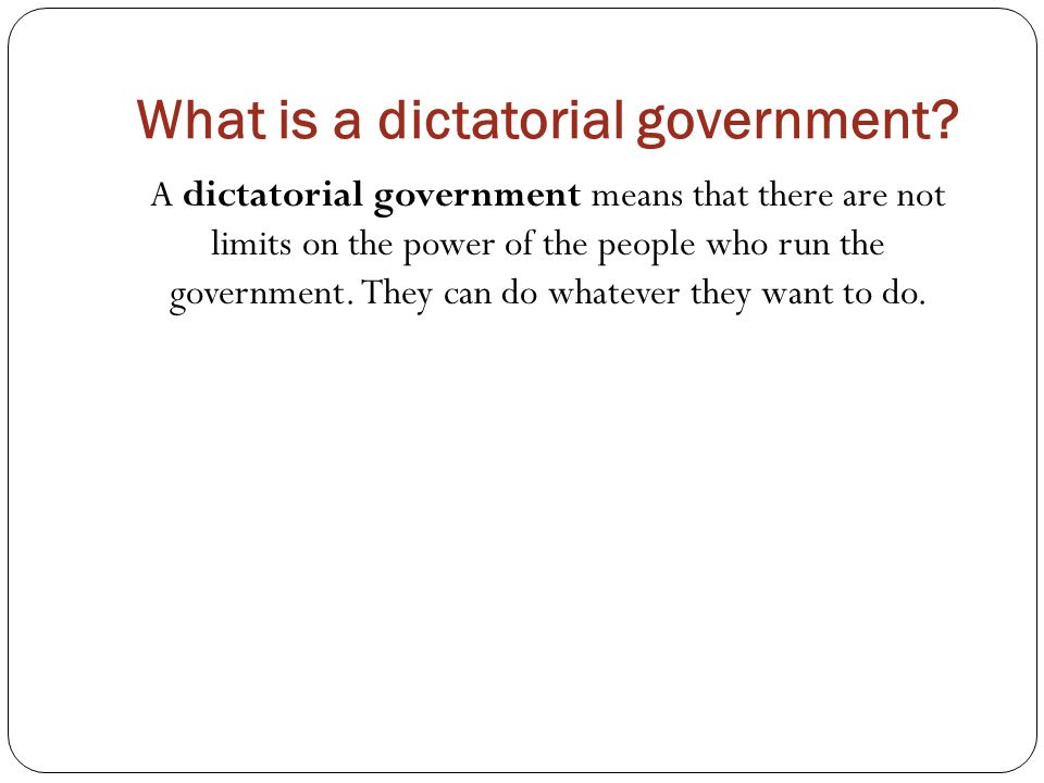 What is a dictatorial government