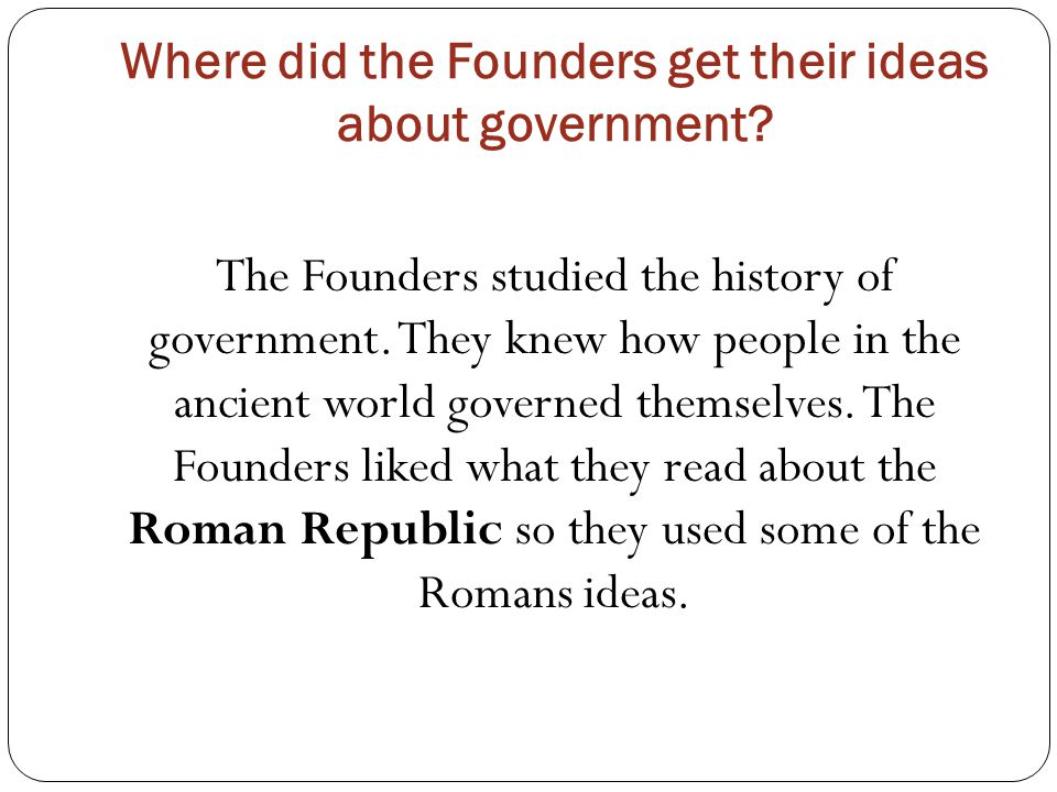 Where did the Founders get their ideas about government