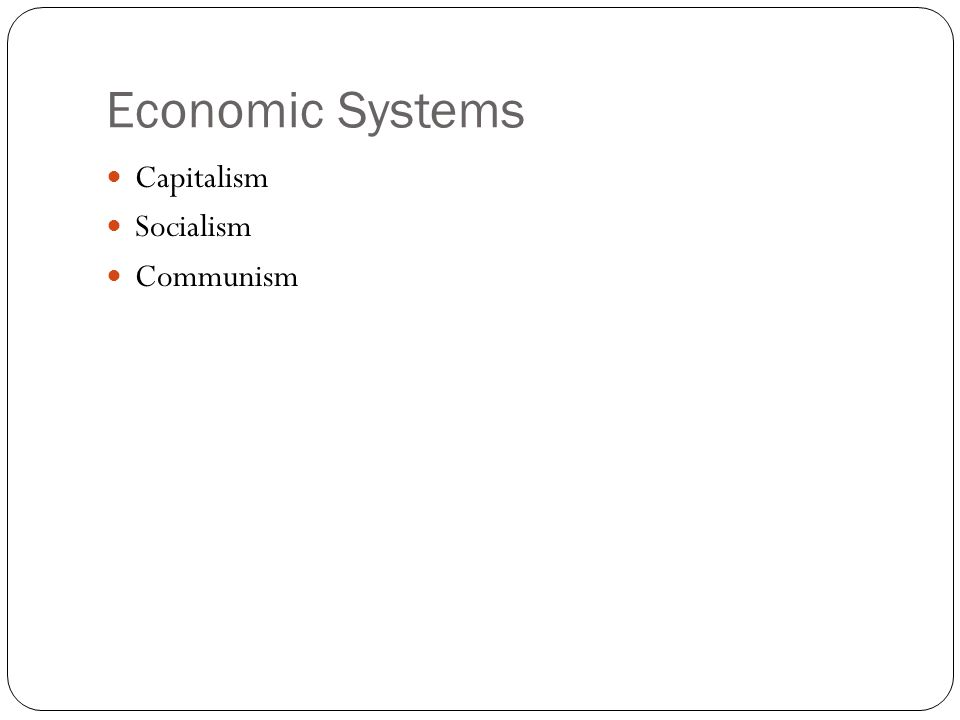Economic Systems Capitalism Socialism Communism