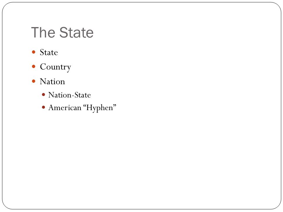 The State State Country Nation Nation-State American Hyphen