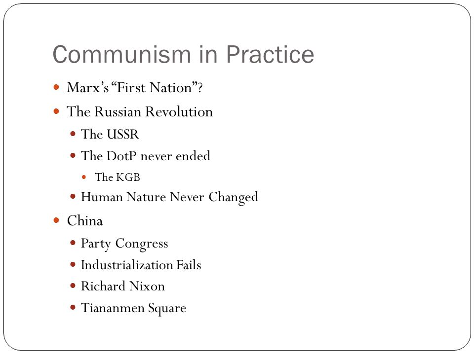 Communism in Practice Marx's First Nation The Russian Revolution