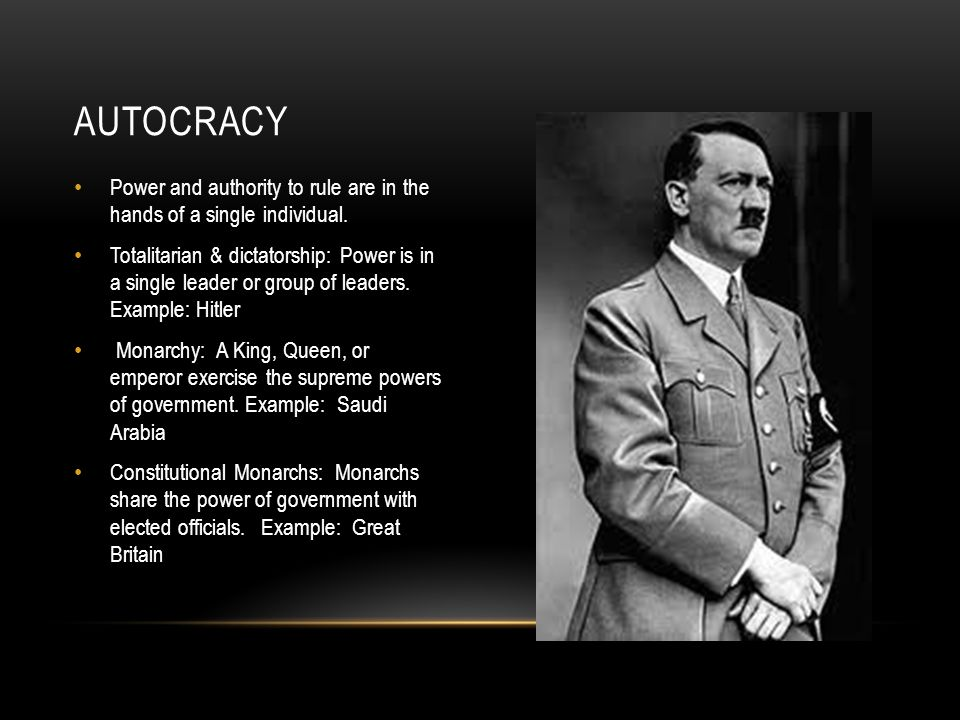 Autocracy Power and authority to rule are in the hands of a single individual.