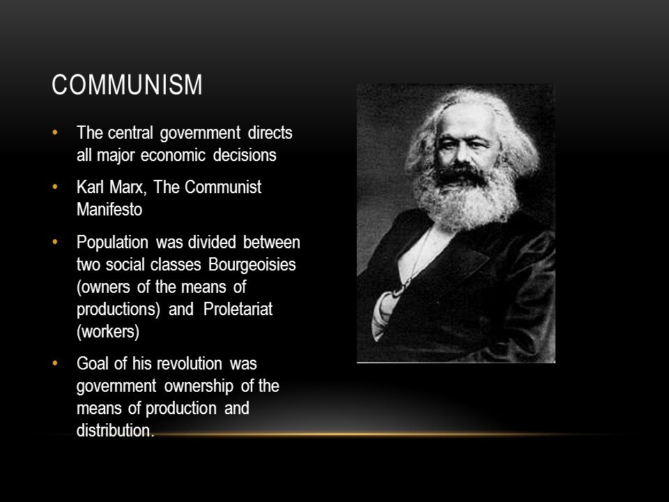 Communism The central government directs all major economic decisions