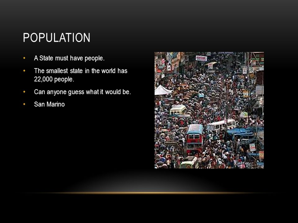 Population A State must have people.