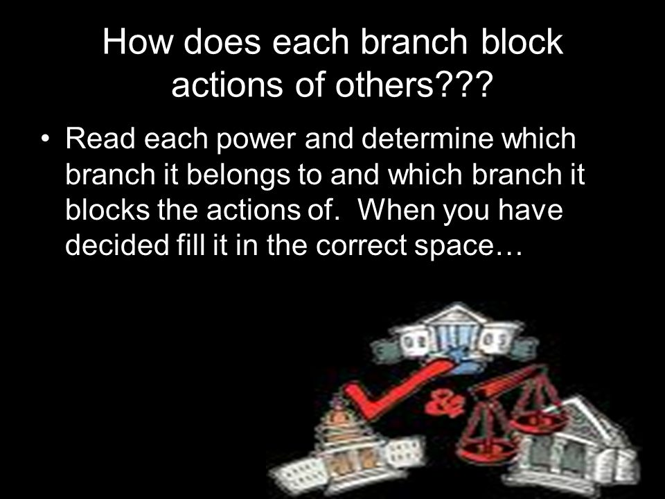 How does each branch block actions of others