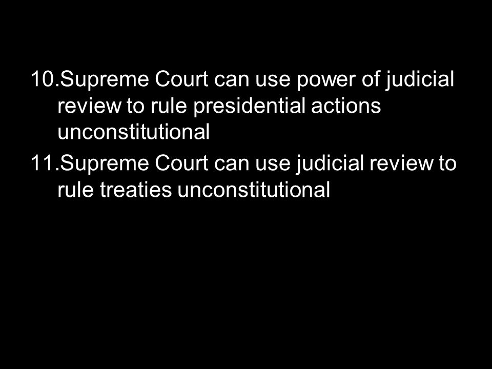 Supreme Court can use power of judicial review to rule presidential actions unconstitutional