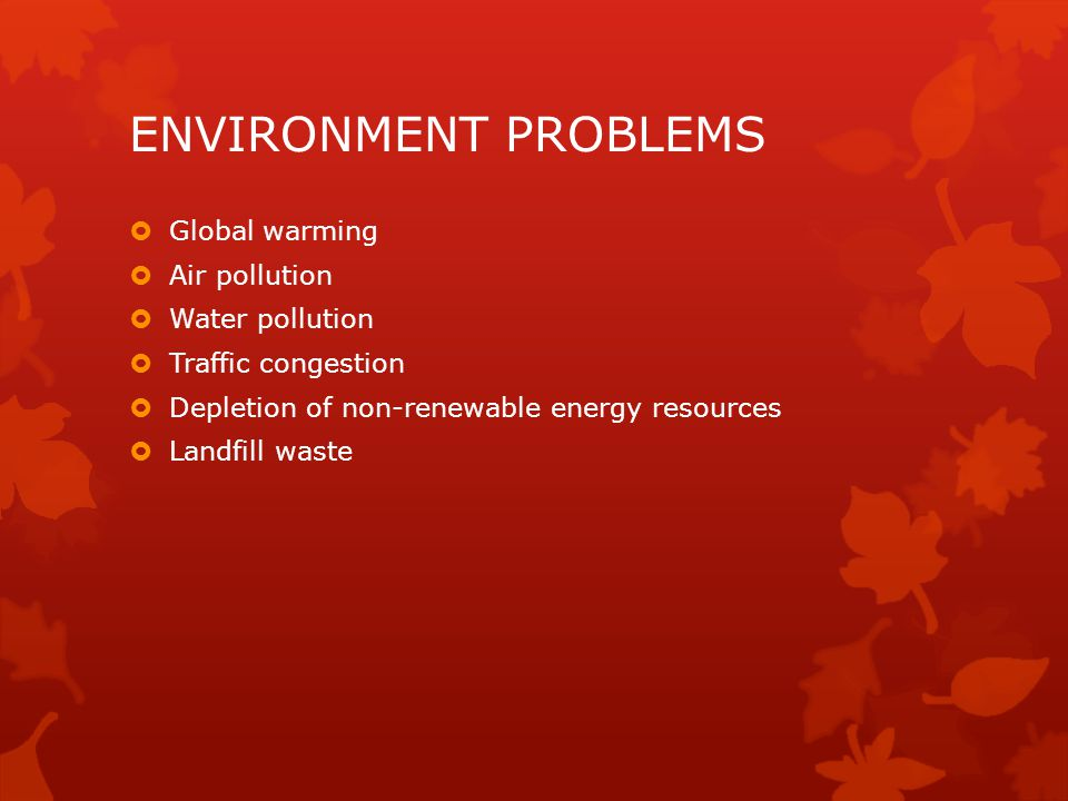 ENVIRONMENT PROBLEMS Global warming Air pollution Water pollution