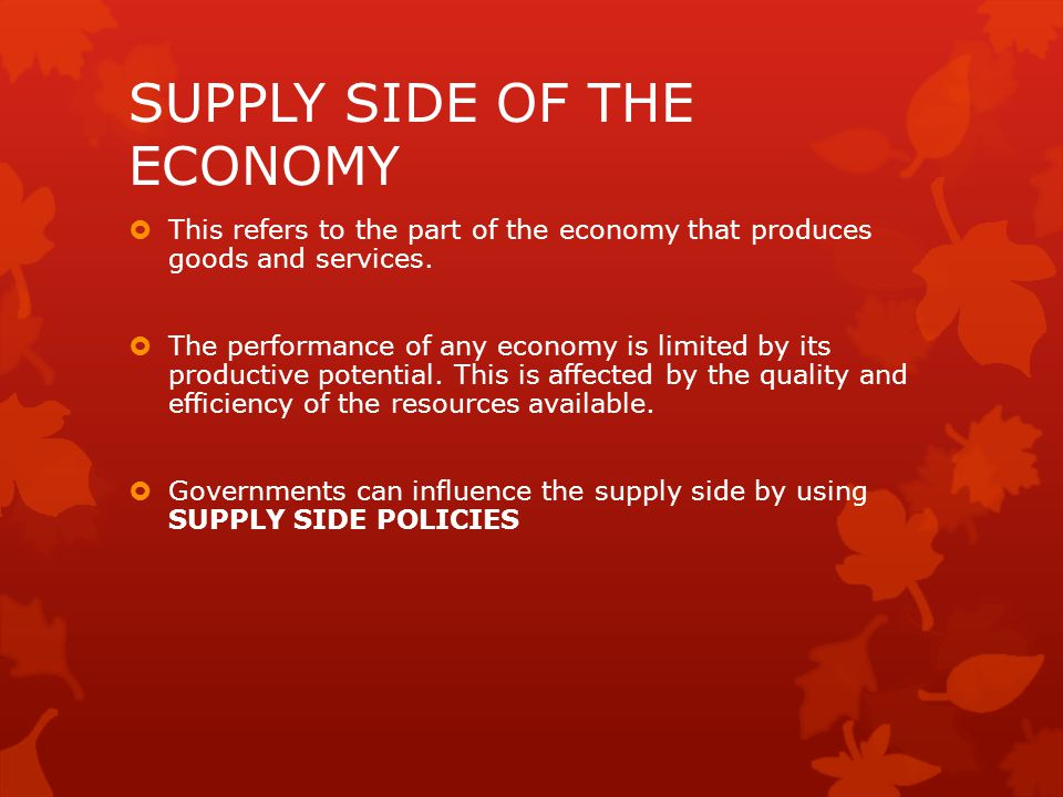 SUPPLY SIDE OF THE ECONOMY