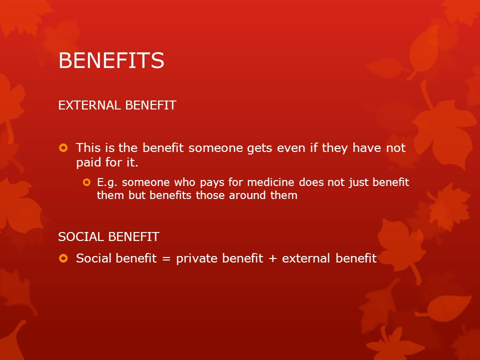 BENEFITS EXTERNAL BENEFIT