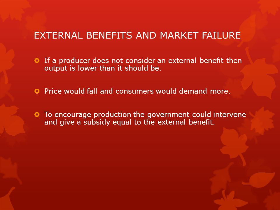 EXTERNAL BENEFITS AND MARKET FAILURE
