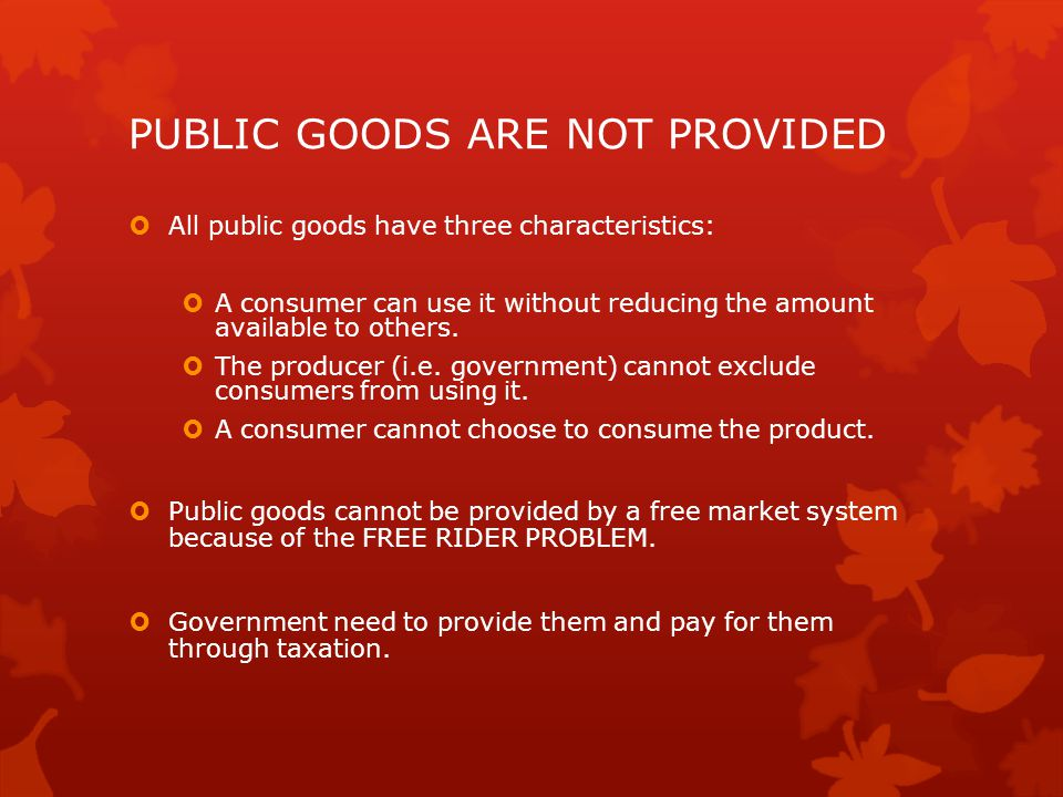 PUBLIC GOODS ARE NOT PROVIDED