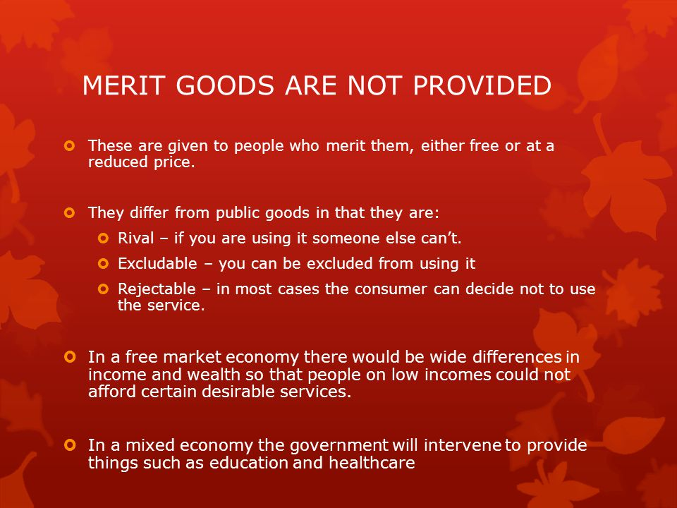 MERIT GOODS ARE NOT PROVIDED
