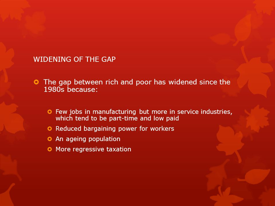 The gap between rich and poor has widened since the 1980s because: