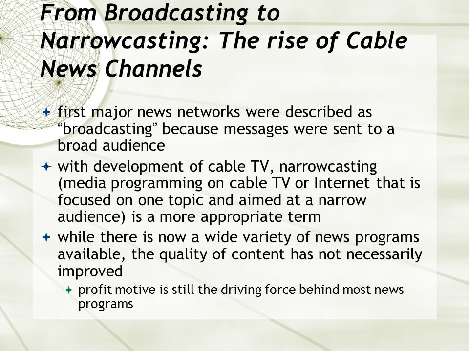 From Broadcasting to Narrowcasting: The rise of Cable News Channels