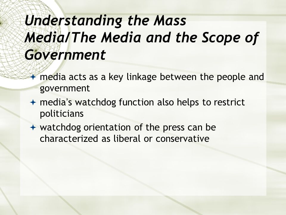 Understanding the Mass Media/The Media and the Scope of Government