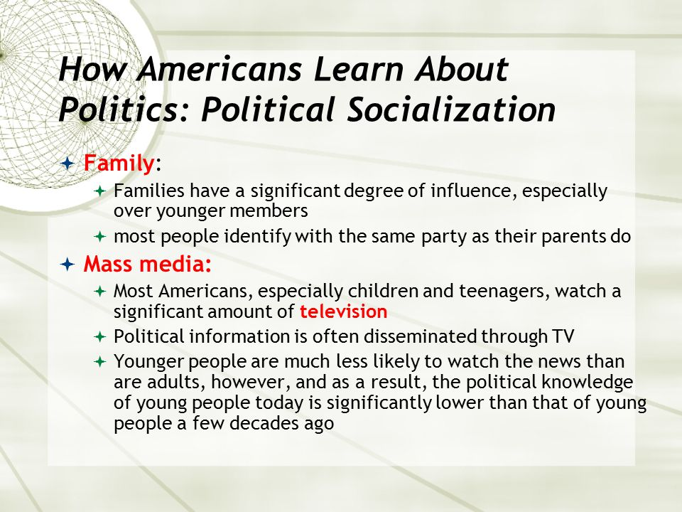 How Americans Learn About Politics: Political Socialization