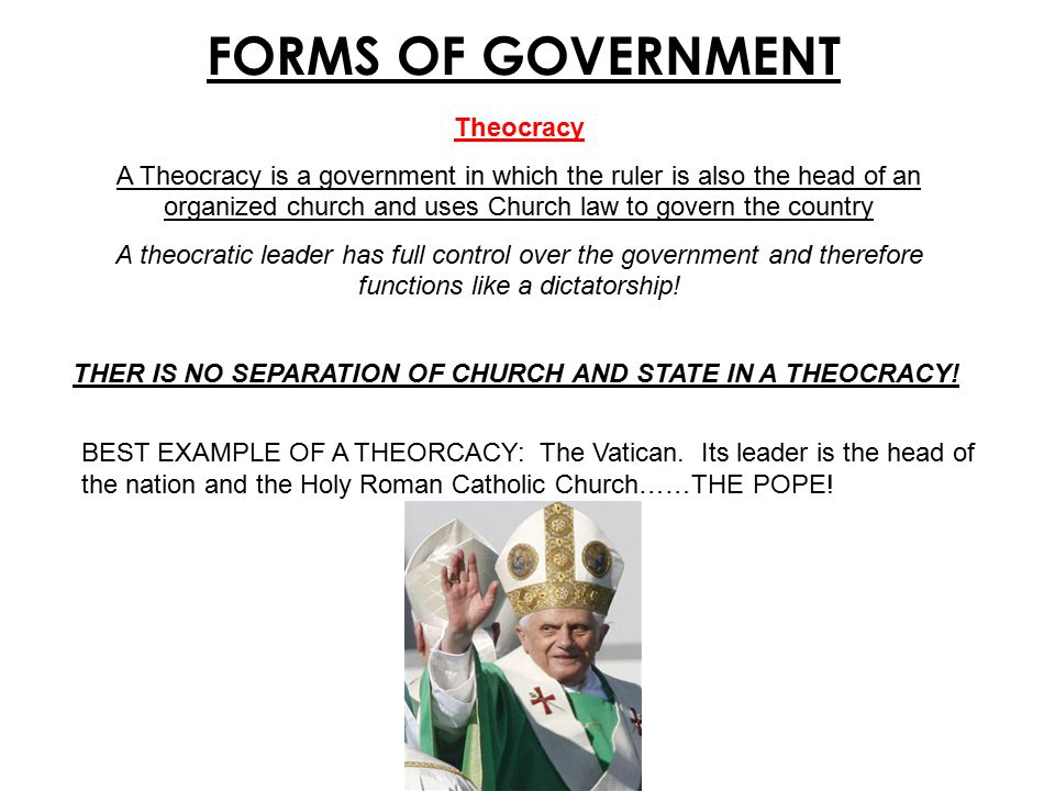 FORMS OF GOVERNMENT Theocracy