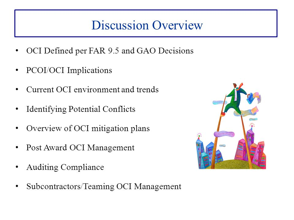 Discussion Overview OCI Defined per FAR 9.5 and GAO Decisions
