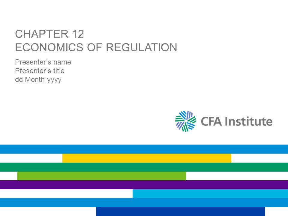 Chapter 12 Economics of Regulation