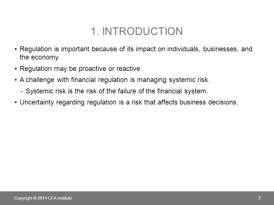 1. Introduction Regulation is important because of its impact on individuals, businesses, and the economy.