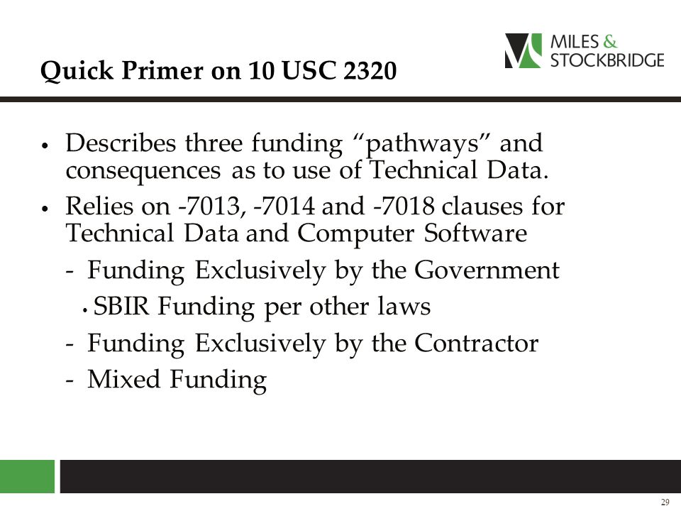 Quick Primer on 10 USC 2320 Describes three funding pathways and consequences as to use of Technical Data.