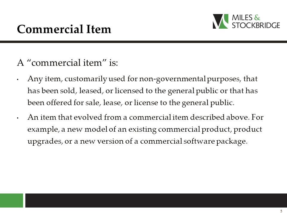 Commercial Item A commercial item is: