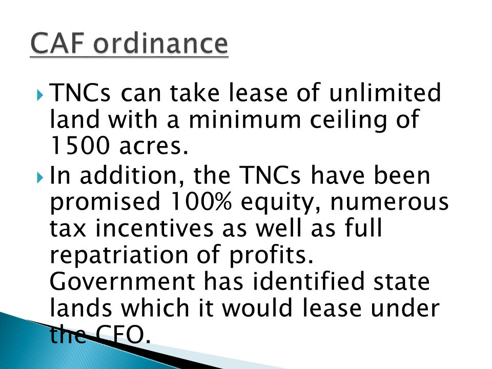 CAF ordinance TNCs can take lease of unlimited land with a minimum ceiling of 1500 acres.