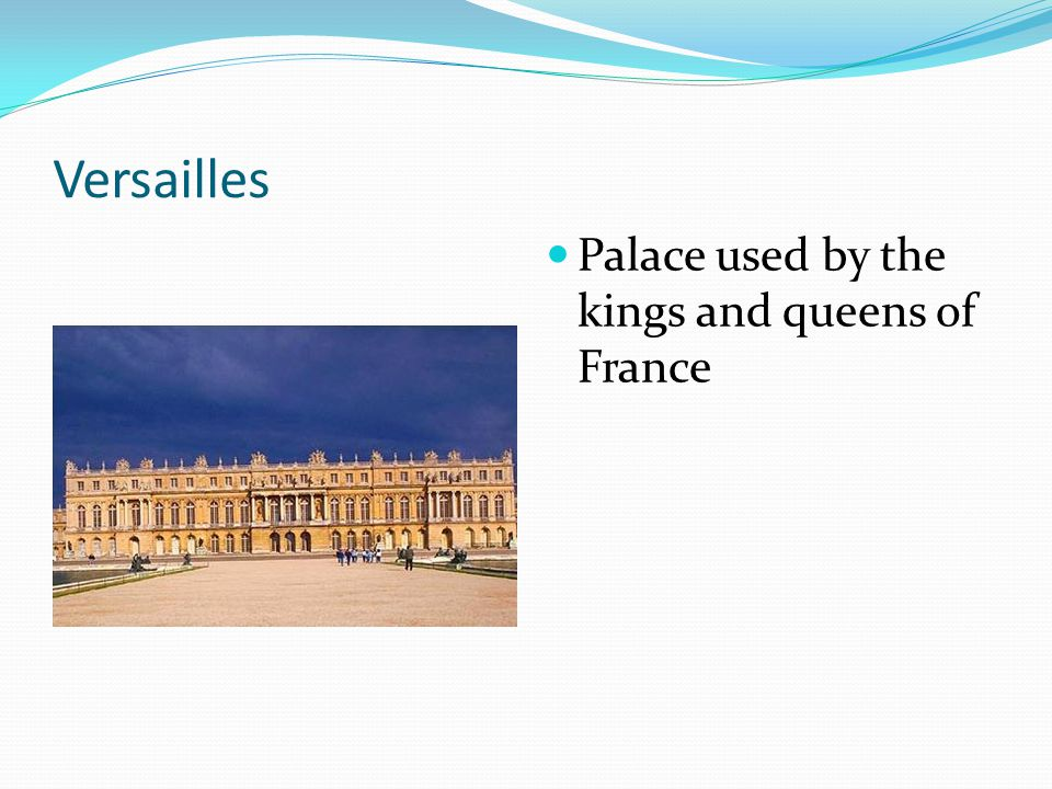 Versailles Palace used by the kings and queens of France