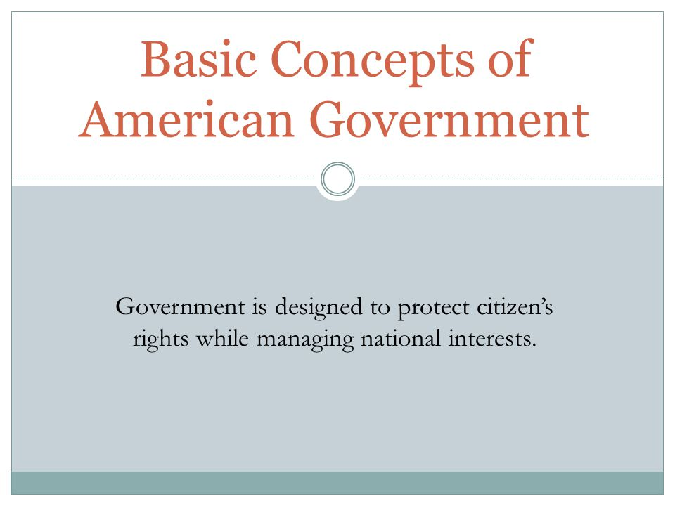Basic Concepts of American Government