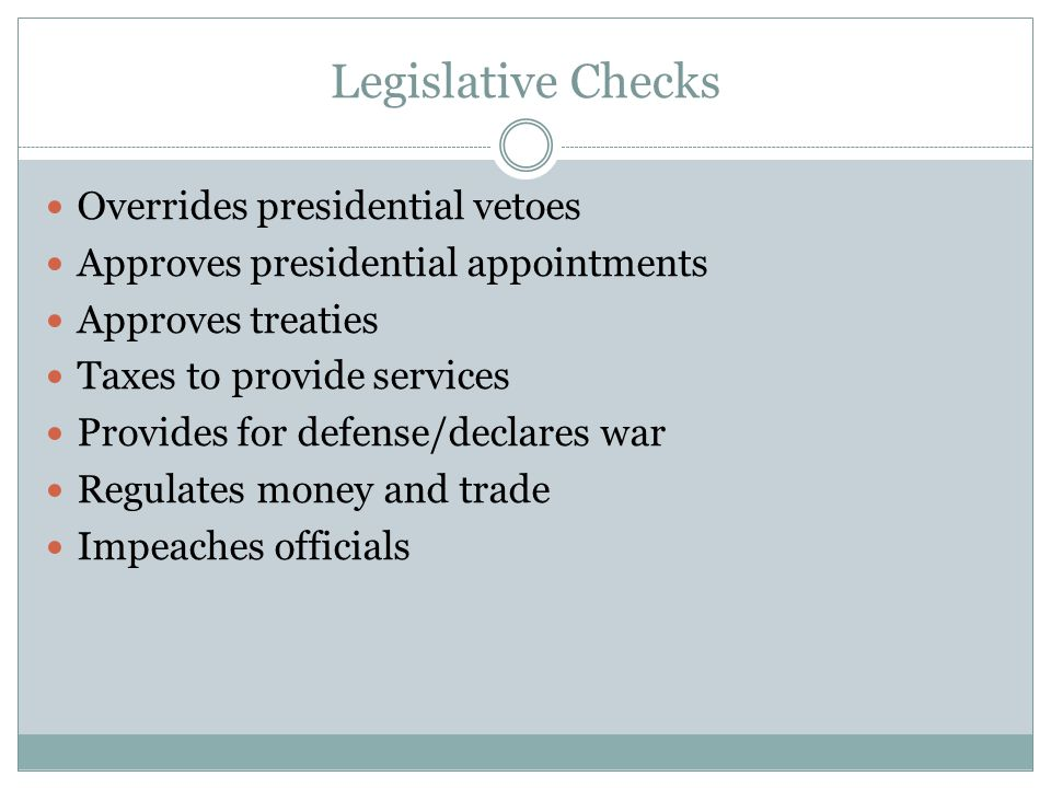 Legislative Checks Overrides presidential vetoes