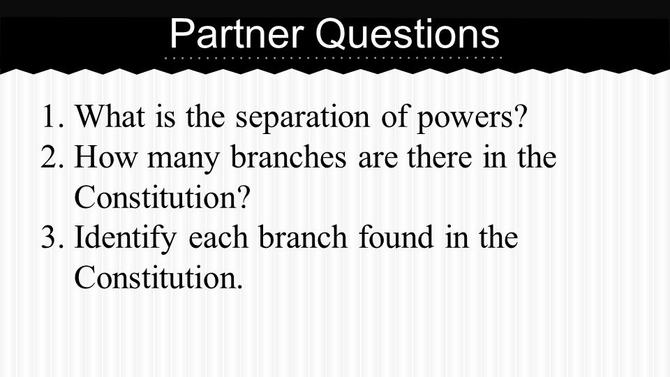 Checks and Balances Even with the separation of powers, the Framers feared that one branch of gov't could dominate the other two.