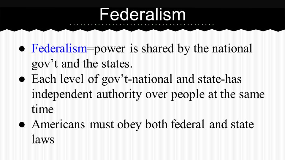 Federalism Three Types of Power Enumerated or Expressed Powers