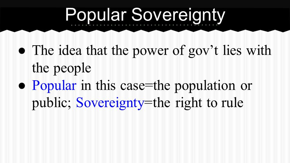Popular Sovereignty Decl. of Ind. is a statement about popular sovereignty.