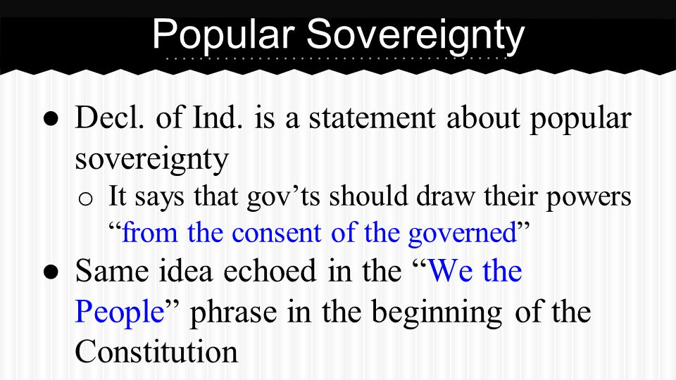 Popular Sovereignty Constitution includes several provisions that protect and ensure or guarantee, the sovereignty of the people.