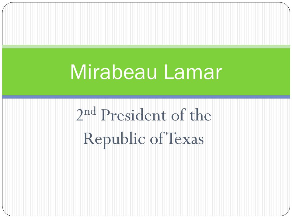 2nd President of the Republic of Texas