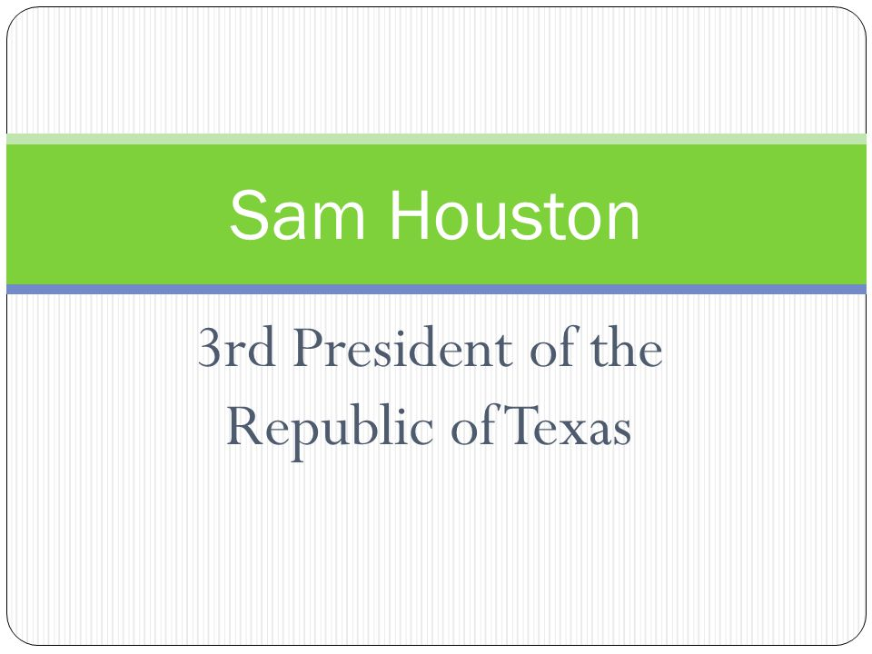3rd President of the Republic of Texas