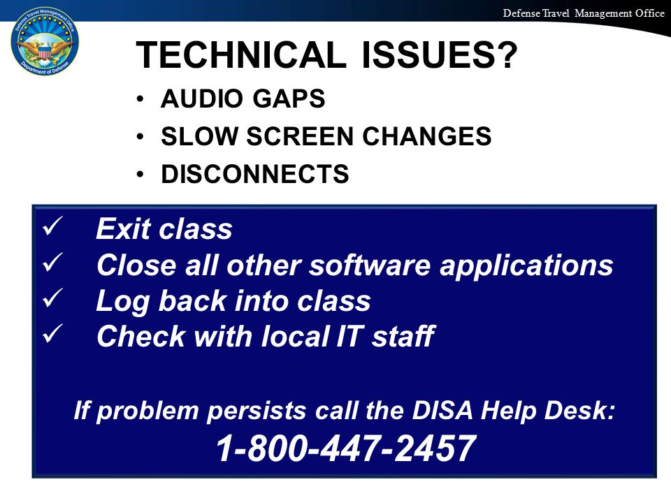 If problem persists call the DISA Help Desk:
