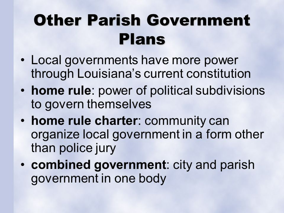 School Boards Same political boundaries as the parishes