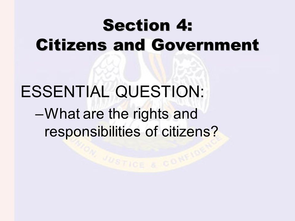 Section 4: Citizens and Government