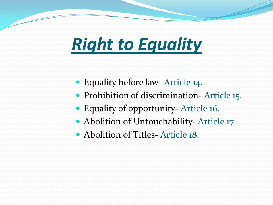 Right to Equality Equality before law- Article 14.