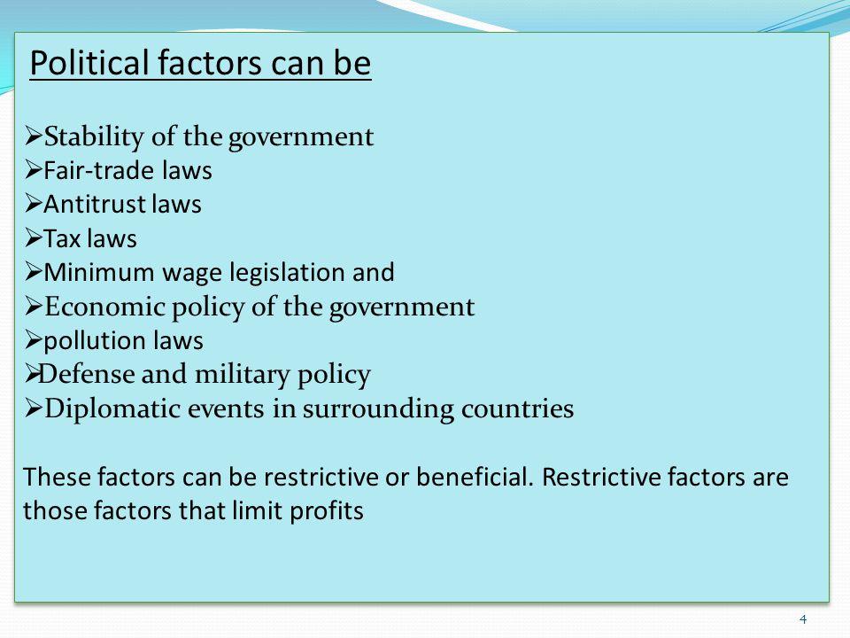 Political factors can be