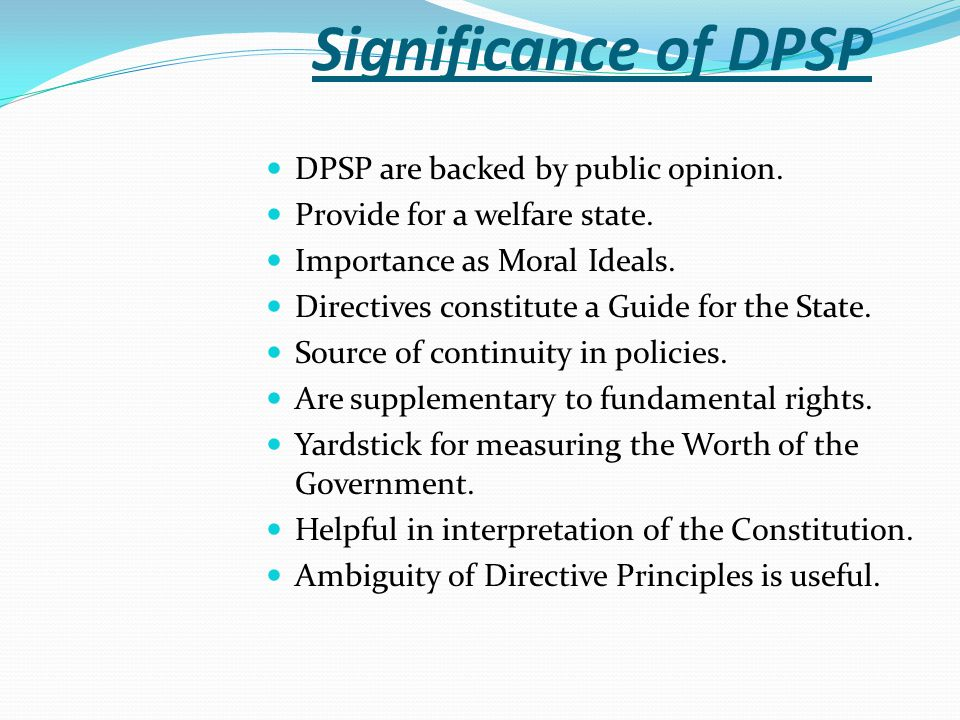 Significance of DPSP DPSP are backed by public opinion.