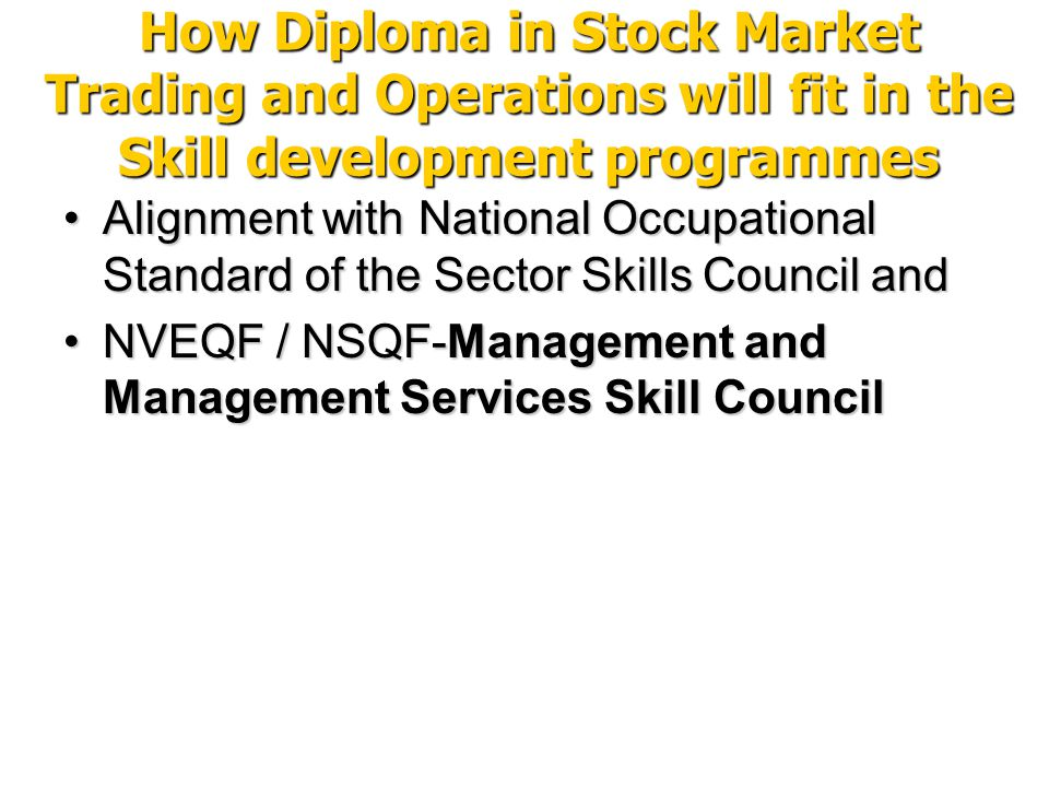 How Diploma in Stock Market Trading and Operations will fit in the Skill development programmes