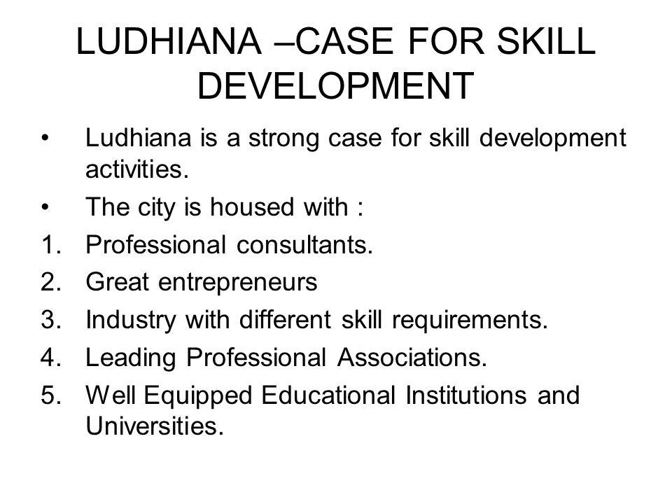LUDHIANA –CASE FOR SKILL DEVELOPMENT
