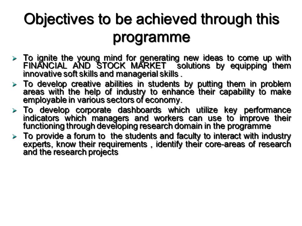 Objectives to be achieved through this programme