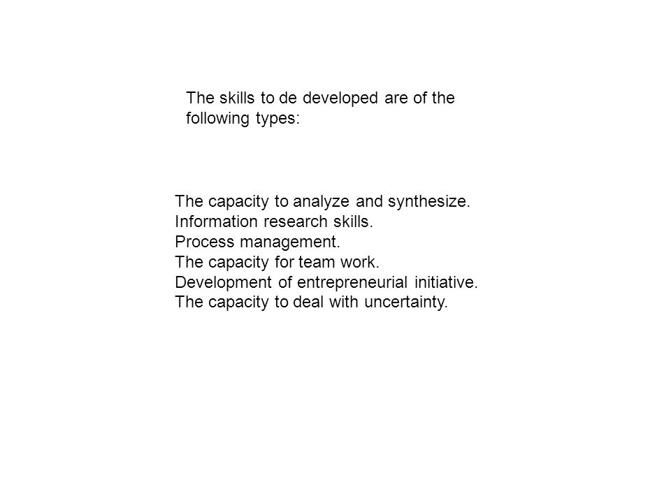 The skills to de developed are of the following types: