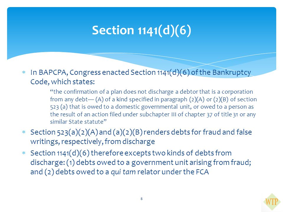 Section 1141(d)(6) In BAPCPA, Congress enacted Section 1141(d)(6) of the Bankruptcy Code, which states:
