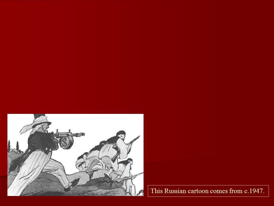 This Russian cartoon comes from c.1947.
