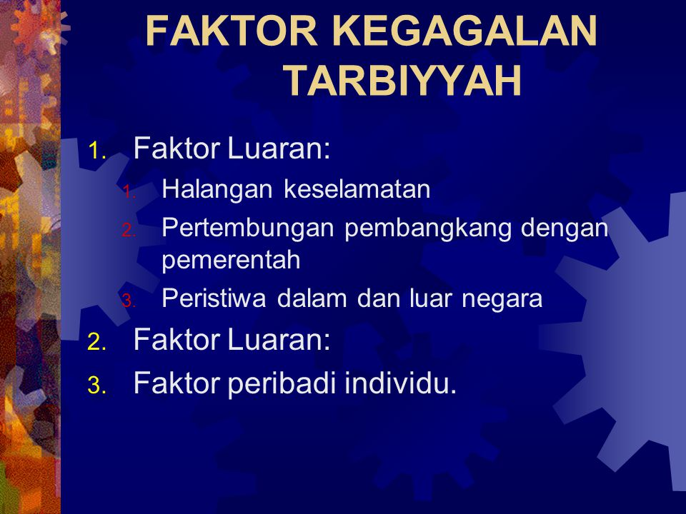 FAKTOR KEGAGALAN TARBIYYAH